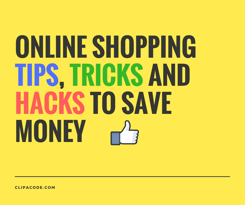 Online Shopping Tips, Tricks And Hacks To Save Money