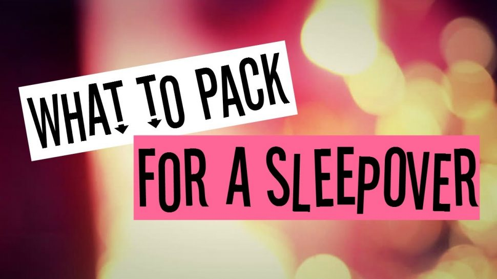 Essentials Checklist: What to Pack for Girls Sleepover 7